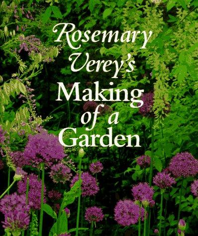 9780805039566: Rosemary Verey's Making of a Garden