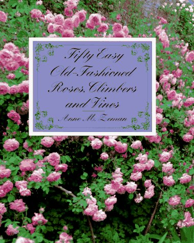 9780805039795: Fifty Easy Old-Fashioned Roses, Climbers, and Vines