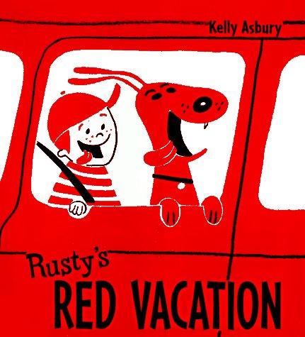 Rusty's Red Vacation: Asbury, Kelly;Asbury, Kelly Adam