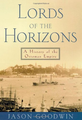 9780805040814: Lords of the Horizons: A History of the Ottoman Empire
