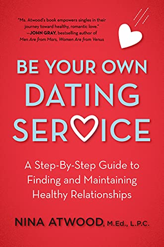 9780805040975: Be Your Own Dating Service: A Step-By-Step Guide to Finding and Maintaining Healthy Relationships