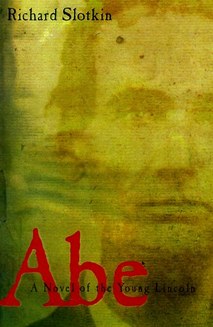 9780805041231: Abe: A Novel of the Young Lincoln