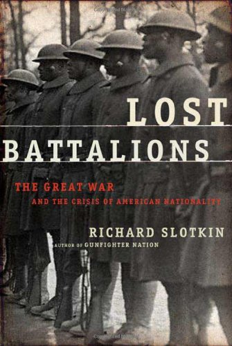 9780805041248: Lost Battalions: The Great War and the Crisis of American Nationality