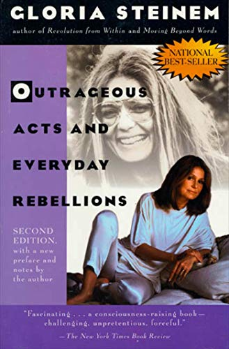 Outrageous Acts and Everyday Rebellions: GLORIA STEINEM