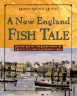 A New England Fish Tale: Seafood Recipes and Observations of a Way of Life from a Fisherman's Wife