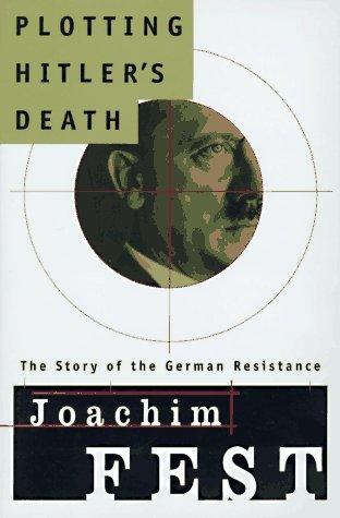 9780805042139: Plotting Hitler's Death: The Story of German Resistance
