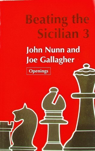 Beating the Sicilian 3 (Batsford Chess Library): Nunn, John; Gallagher,