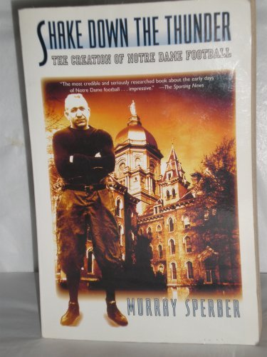 9780805042436: Shake Down the Thunder: The Creation of Notre Dame Football