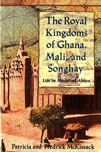 9780805042597: The Royal Kingdoms of Ghana, Mali, and Songhay: Life in Medieval Africa