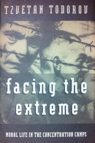 9780805042634: Facing the Extreme: Moral Life in the Concentration Camps