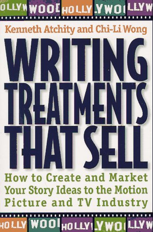 9780805042832: Writing Treatments That Sell: How to Create and Market Your Story Ideas to the Motion Picture and TV Industry