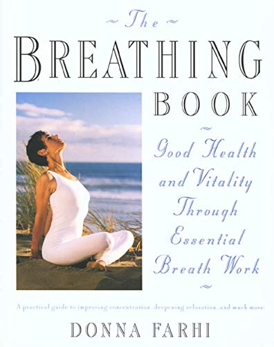 9780805042979: The Breathing Book: Good Health and Vitality Through Essential Breath Work
