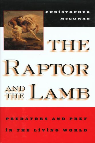 9780805042986: The Raptor and the Lamb: Predators and Prey in the Living World