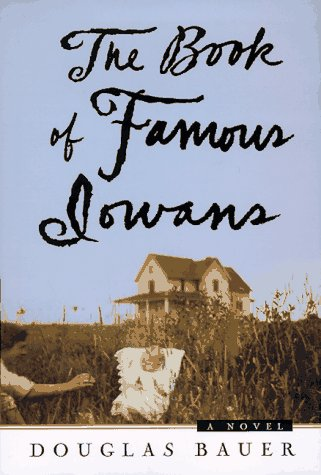 9780805043006: The Book of Famous Iowans: A Novel