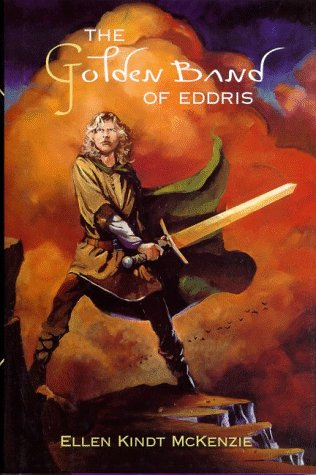 The Golden Band of Eddris: McKenzie, Ellen K.