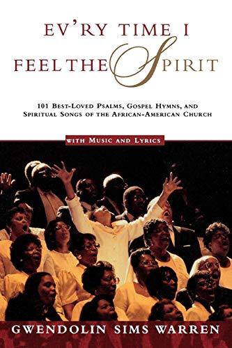 9780805044119: Ev'ry Time I Feel the Spirit: 101 Best-Loved Psalms, Gospel Hymns & Spiritual Songs of the African-American Church