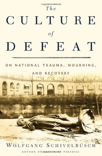 9780805044218: The Culture of Defeat: On National Trauma, Mourning, and Recovery