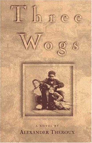 9780805044591: Three Wogs: A Novel