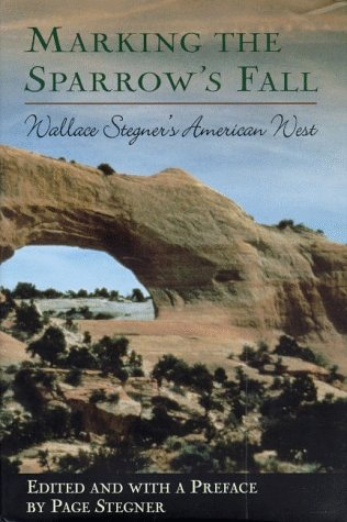 Marking The Sparrow's Fall: Wallace Stegner's American West. Essays.: Stegner, Wallace.