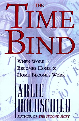 9780805044706: The Time Bind: When Work Becomes Home and Home Becomes Work