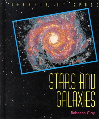 9780805044768: Stars And Galaxies (Secrets of Space Series)