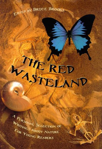 The Red Wasteland: A Personal Selection of Writings About Nature for Young Readers: Henry Holth &...