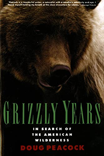 9780805045437: Grizzly Years: In Search of the American Wilderness