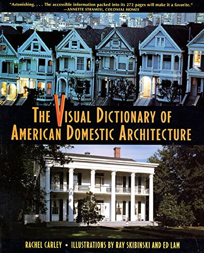 9780805045635: The Visual Dictionary of American Domestic Architecture