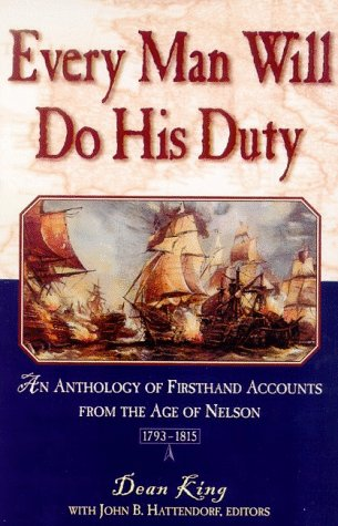 9780805046090: Every Man Will Do His Duty: An Anthology of Firsthand Accounts from the Age of Nelson, 1793 1815