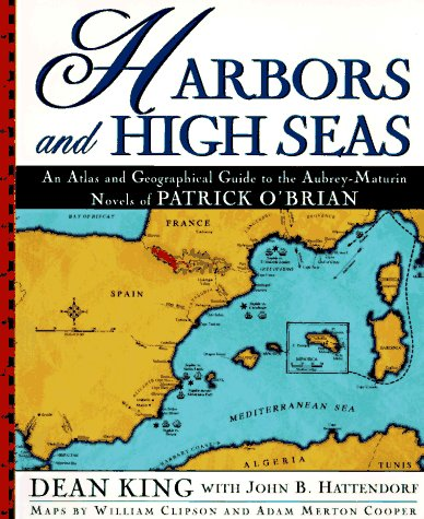9780805046106: Harbors and High Seas: An Atlas of Geographical Guide to the Aubrey-Maturin Novels of Patrick O'Brian