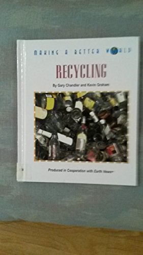 Recycling: Gary Chandler; Kevin Graham