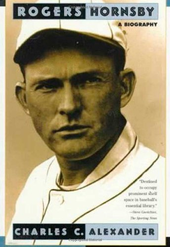 Rogers Hornsby: A Biography (0805046976) by Charles Alexander