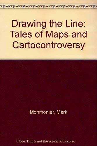 Drawing the Line: Tales of Maps and Cartocontroversy: Mark Monmonier