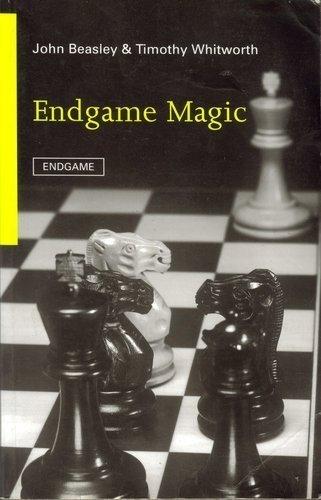 Endgame Magic (Batsford Chess Book): Beasley, John D., Whitworth, T. G.
