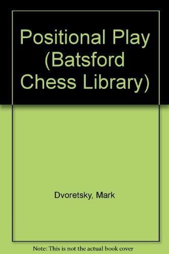 Positional Play (Batsford Chess Library): Mark Dvoretsky; Artur