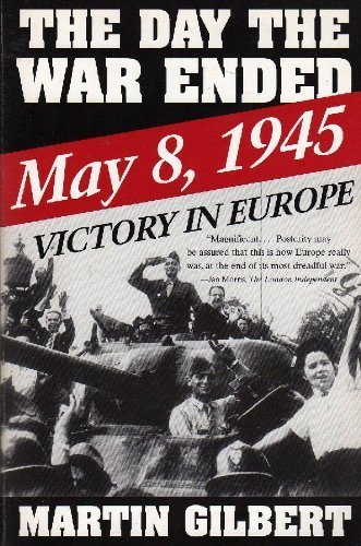 9780805047356: The Day the War Ended: May 8, 1945 : Victory in Europe
