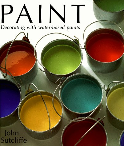 9780805047394: Paint: Decorating With Water-Based Paints
