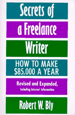 9780805047608: Secrets of a Freelance Writer: How To Make $85,000 A Year