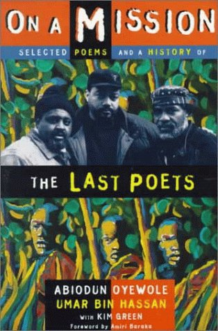 On A Mission: Selected Poems and a History of the Last Poets: Abiodun Oyewole; Umar Bin Hassan