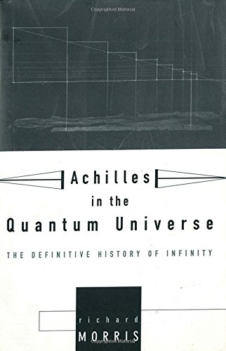 9780805047790: Achilles in the Quantum Universe: The Definitive History of Infinity