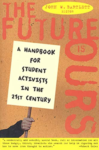 9780805047875: The Future Is Ours: A Handbook for Student Activists in the 21st Century