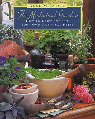 9780805048384: The Medicinal Garden: How to Grow and Use Your Own Medicinal Herbs