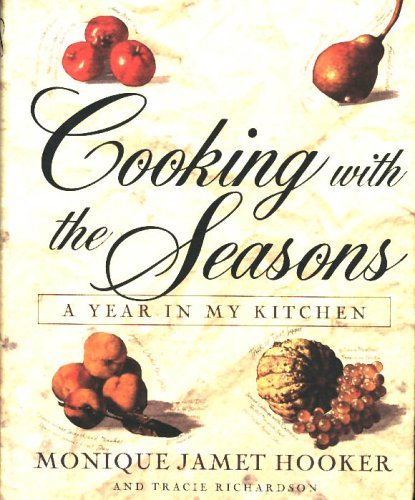 Cooking With the Seasons: A Year in My Kitchen: Hooker, Monique; Richardson, Tracie