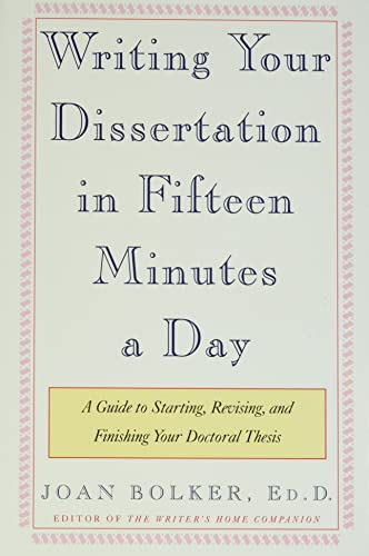 9780805048919: Writing Your Dissertation in Fifteen Minutes a Day: A Guide to Starting, Revising, and Finishing Your Doctoral Thesis