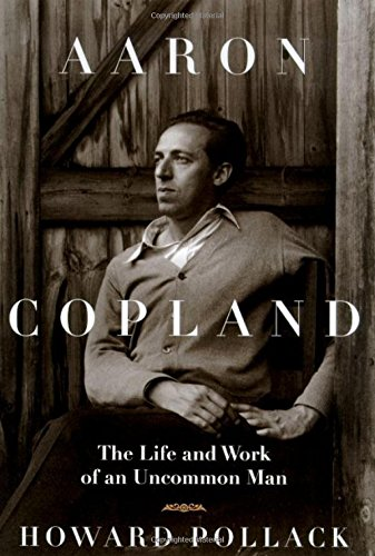 9780805049091: Aaron Copland: The Life & Work of an Uncommon Man