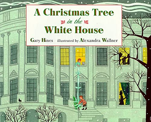 A Christmas Tree in the White House: Hines, Gary