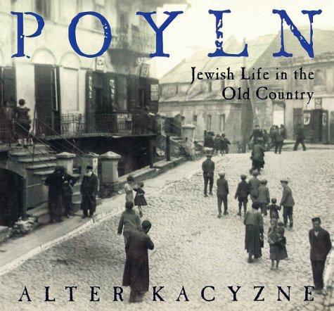 Poyln: Jewish Life in the Old Country: Kacyzne, Alter