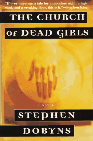 The Church of Dead Girls (SIGNED Plus SIGNED LETTER): Dobyns, Stephen