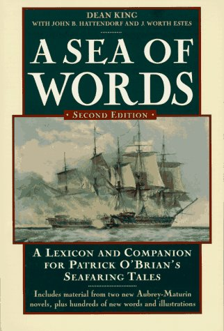 9780805051162: A Sea of Words: A Lexicon and Companion for Patrick O'Brian's Seafaring Tales