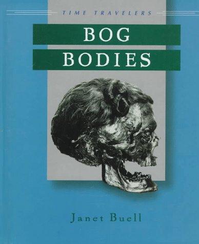 Bog Bodies (Time Travelers (Twenty First Century)): Janet Buell